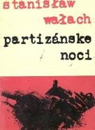 Stanisłav Wałach: Partizánske noci