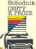 Dušan Slobodník: Cesty k próze