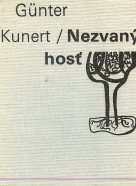 Kunert Gúnter: Nezvaný hosť