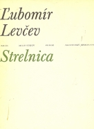 Ľubomír Levčev: Strelnica