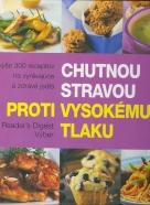 Kolektív autorov : Chutnou stravou proti vysokému tlaku