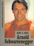 Burt N. Silva: Arnold Shwarzenegger - Cesta k úspechu