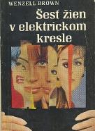 Wenzell Brown: Šesť žien v elektrickom kresle