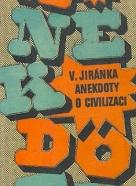 A. Jiránka: Anekdoty o civilizaci 39