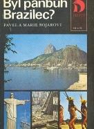Pavel a Marie Bojarovi: Byl pánbůh Brazilec?