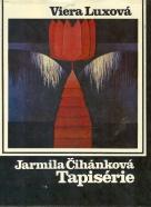Viera Luxová, Jarmila Čihánková: Tapisérie