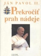 Ján Pavol II. : Prekročiť prah nádeje