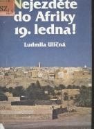 Ludmila Uličná: Nejezděte do Afriky 19.ledna !