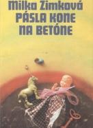 Milka Zimková: Pásla kone na betóne