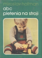 Miroslav Hofman: ABC pletenia na stroji