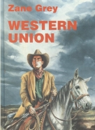 Zane Grey: Western Union