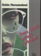 Robin Norwoodová: Ženy, ktoré milujú priveľmi