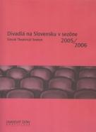 Kolektív autorov: Divadlá na Slovensku v sezóne 2005/2006