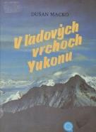 Dušan Macko: V ľadových vrchoch Yukonu