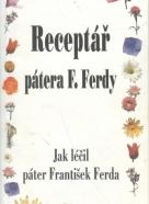 Kolektív autorov: Receptář pátera F.Ferdy