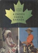 Arkady Fiedler: A znovu vábivá Kanada
