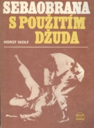 Horst Wolf: Sebaobrana s použitím džuda