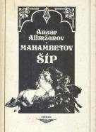 Anvar Alimžanov: Mahambetov Šíp