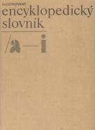 Kolektív autorov : Ilustrovaný encyklopedický slovník I-III