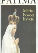 Fonseca: Fatima- Mária hovorí k svetu