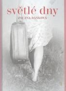 Zsuzsa Bánková: Světlé dny