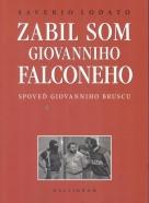Saverio Lodato: Zabil som Giovanniho Falconeho- Spoveď Giovanniho Bruscu