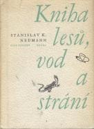 Stanislav K. Neumann: Kniha lesů, vod a strání