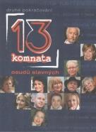 Kolektív autorov: 13 komnata- Druhé pokračování osudů slavných