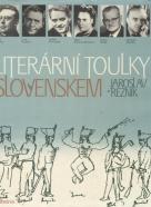 Jaroslav Rezník: Po literárnych toulky Slovenskem