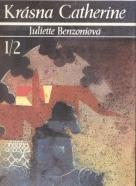 Juliette Benzoniová:Krásna Catherine I-VII