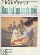 Judith Krantzová: Manhattan bude môj