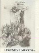 Giovani Papini: Legendy umučenia