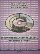 Milan Majerník, Miroslav Badida, Marián Mesároš: Enviromentálne manažérstvo- Projektovanie systému