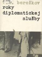 V.M.Berežkov: Roky diplomatickej služby
