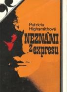 Patricia Highsmithová: Neznámi z expresu