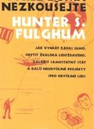 Hunter S. Fulghum: Tohle doma nezkoušejte