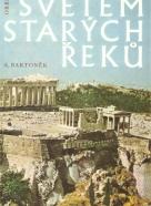 Antonín Bartoněk: Světem starých Řeků