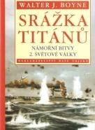 Walter J.Boyne: Srážka titánů: Námořní bitvy 2. světové války