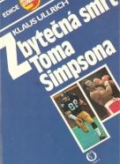 Klaus Ullrich: Zbytečná smrt Toma Simpsona