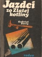 Gabriel Ferry: Jazdci zo Zlatej kotliny I-II