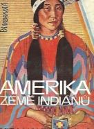 Mira Holzbachová: Amerika, země Indiánů