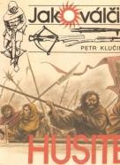 Petr Klučina: Jak válčili Husité