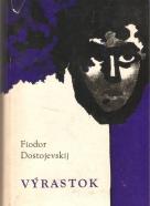 Fjodor Michajlovič Dostojevskij: Výrastok