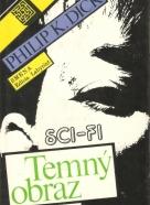 Philip K. Dick: Temný obraz