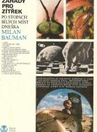 Milan Bauman: Záhady pro zítŕek- Po stopách bílych míst dneška