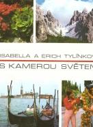 Isabella Tylínková, Erich Tylínek: S kamerou světem