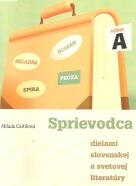 Milada Caltíková: Sprievodca dielami slovenskej a svetovej literatúry, výber A, B, C