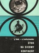 Gunter Linde, Edmund Brettschneider: Útok na siedmy kontinent