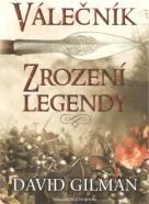 David Gilman: Válečnik- Zrození legendy