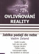Vadim Zeland: Ovlivnování reality V- Jablka padají do nebe